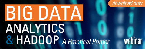 Big Data, Analytics, and Hadoop in the Enterprise